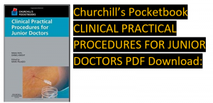 Churchill's Pocketbook CLINICAL PRACTICAL PROCEDURES FOR JUNIOR DOCTORS PDF Download: