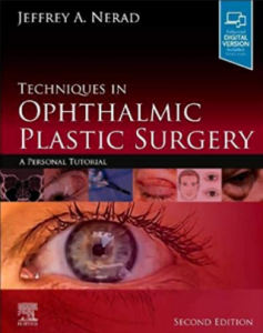 Techniques in Ophthalmic Plastic Surgery A Personal Tutorial 2nd Edition PDF