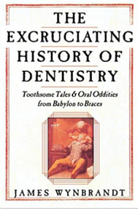 The Excruciating History of Dentistry PDF