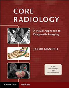 Core Radiology A Visual Approach to Diagnostic Imaging PDF