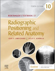 Bontrager's Textbook of Radiographic Positioning and Related Anatomy 10th PDF