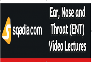 Download Sqadia Ear Nose and Throat (ENT) Video Lectures 2021